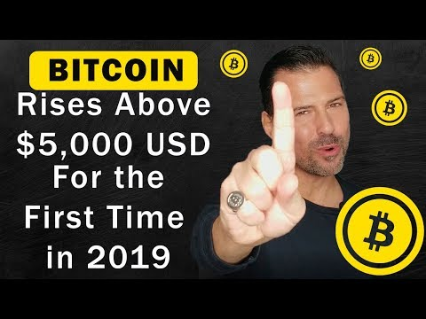 Bitcoin Rises Above $5,000 USD For The First Time In 2019 - George Levy