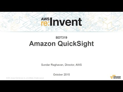 AWS re:Invent 2015 | (BDT319) New! Amazon QuickSight: Cloud-native Business Intelligence