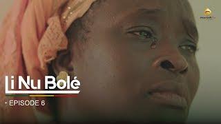 Série - Li Nu Bolé - Episode 6 - VOSTFR