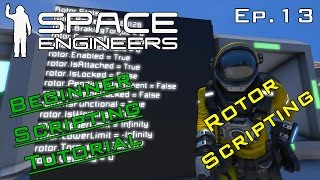 Rotor Scripting Uncovered - Space Engineers Ep.13