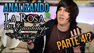 Analizando La Rosa de Guadalupe PARTE 4!