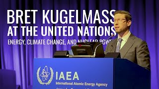 United Nations hosts Bret Kugelmass on Energy, Climate Change, and Nuclear Power