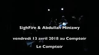 SighFire & Abdullah Miniawy au Comptoir