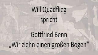 """Gottfried Benn – """"Wir ziehn einen großen Bogen"""""""