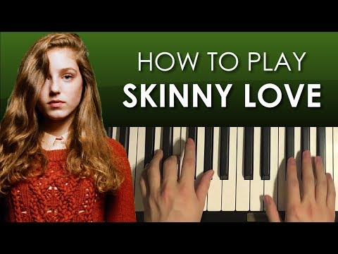 How To Play - Birdy - Skinny Love (PIANO TUTORIAL LESSON)