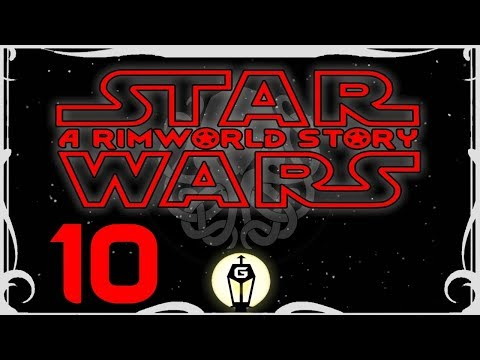Into The Fire | Let's Play RimWorld Star Wars | The Shoggoth Strike Back  Ep 10