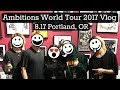 One Ok Rock - Ambitions World Tour 2017 - Portland, OR | Vlog