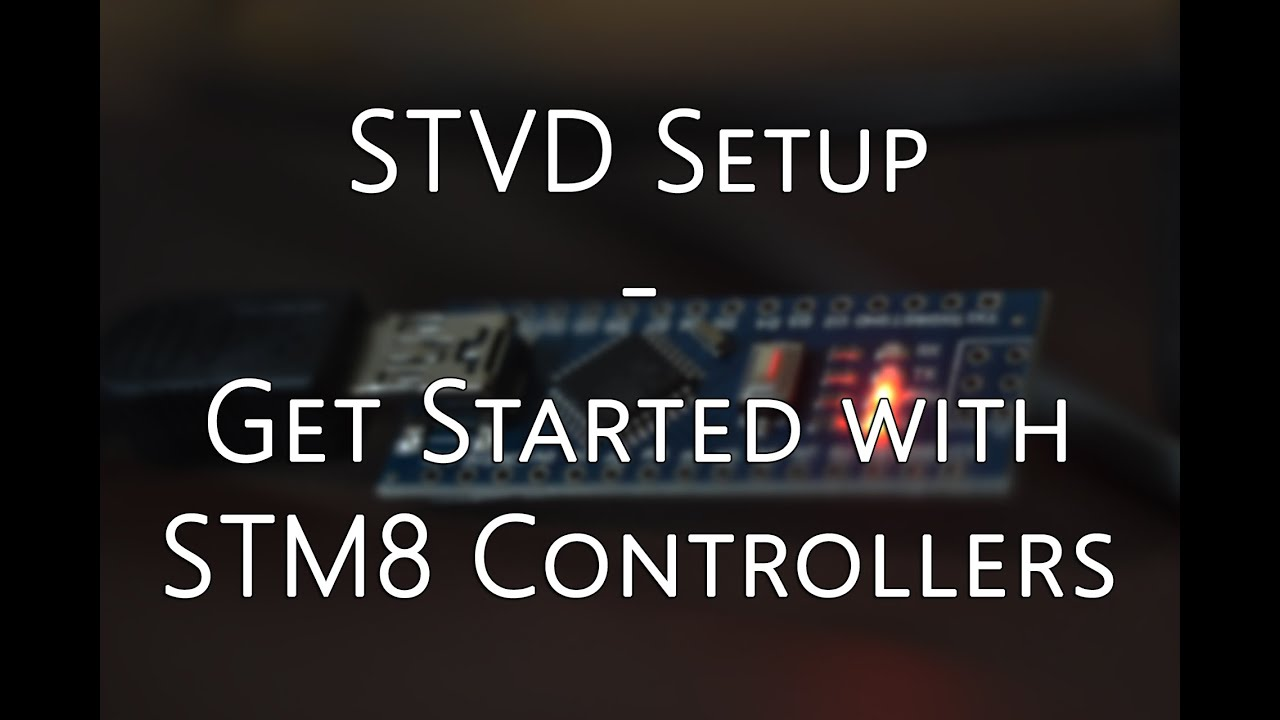 ST Visual Develop - Get Started with STM8 Microcontroller Programming  Tutorial