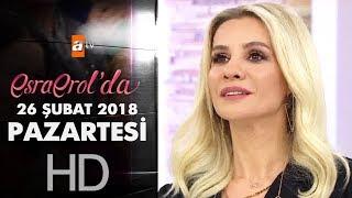 Esra Erol'da 26 Şubat 2018 Pazartesi - 556. Bölüm