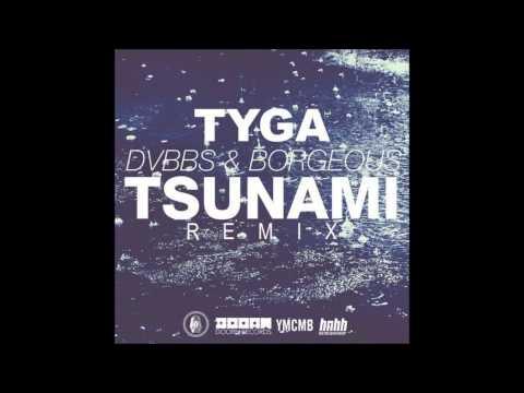 Tyga - Tsunami (Remix)