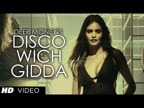 Deep Money Disco Wich Gidda Tera Ft Ikka Full Video Song HD With Lyrics | Latest Punjabi Song 2013