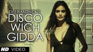 Deep Money Disco Wich Gidda Tera ft Ikka Full Video Song HD With Lyrics | Latest Punjabi Song 2013