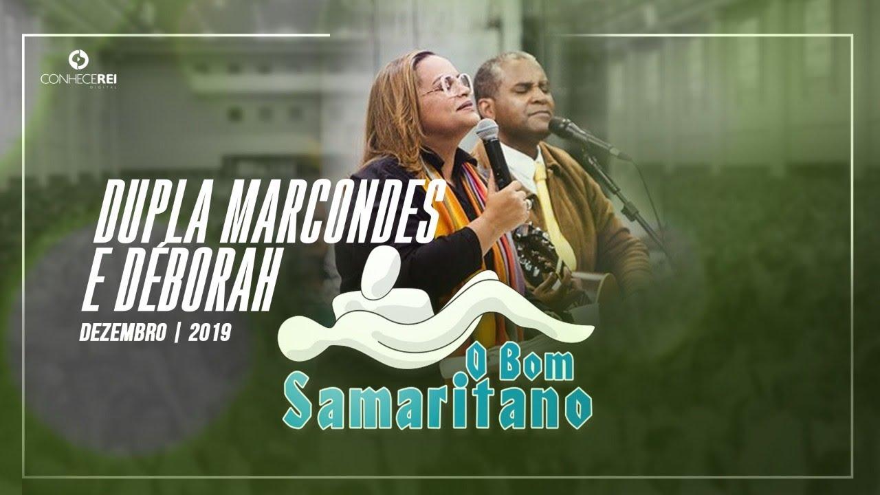 O Bom Samaritano Dupla Marcondes E Deborah Youtube