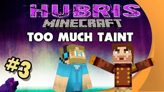 Minecraft: Hubris - #3 - Too Much Taint