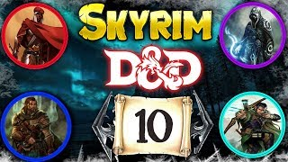 """SKYRIM D&D ROLEPLAY #10 - """"YOU AGAIN?"""" (CAMPAIGN 2) S2E10"""