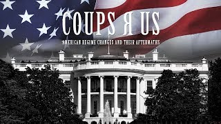 Coups R US: American regime changes and their aftermaths, from Hawaii to Libya [2018]