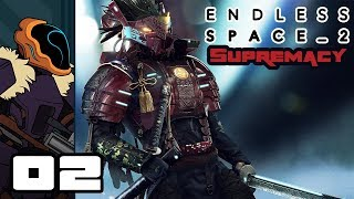 Let's Play Endless Space 2: Supremacy - PC Gameplay Part 2 - Bad Neighbor
