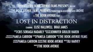 Lost In Distraction Trailer