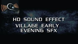 HD Sound Effects   Village Early Evening SFX
