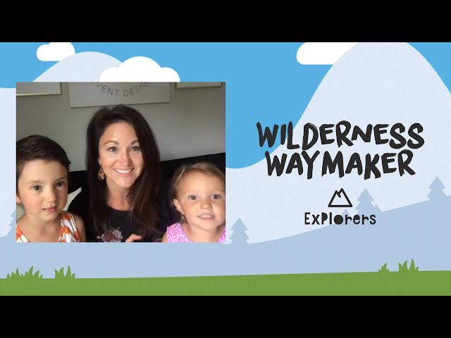 Explorers: Wilderness Waymaker | May 24th