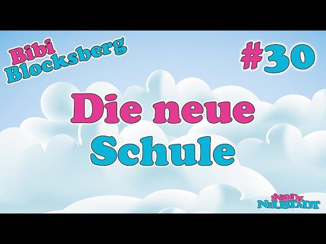 Inside Neustadt - Der Bibi Blocksberg Podcast #30 Die neue Schule