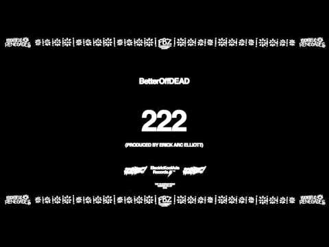 222 ft. Bridget Perez (Prod. By Erick Arc Elliott) | BetterOffDEAD
