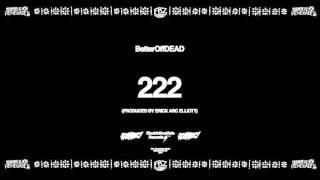 222 ft. Bridget Perez (Prod. By Erick Arc Elliott) | BetterOffDEAD