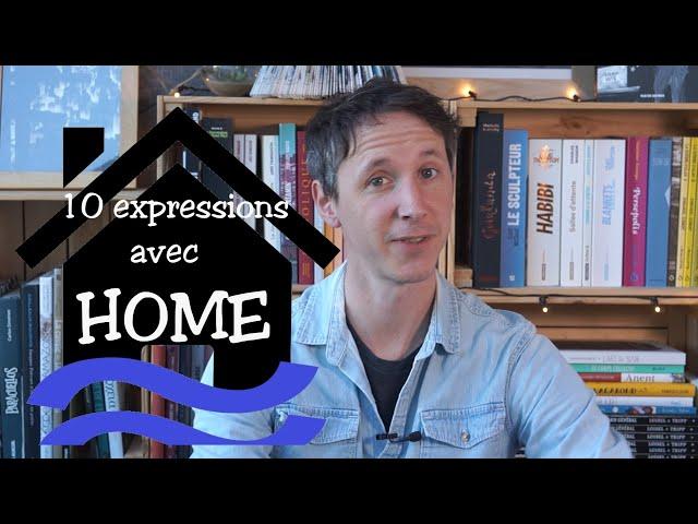 10 expressions anglaises avec HOME