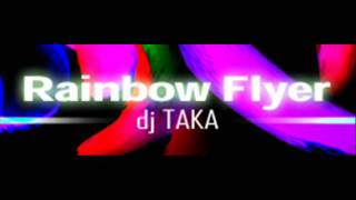 Rainbow Flyer - Dj Taka