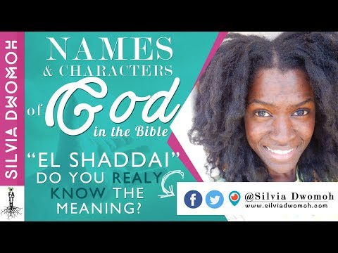 Names and Characters of God in the Bible - El Shaddai | Christian Youtuber