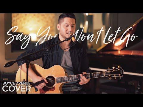 Say You Won't Let Go - James Arthur (Boyce Avenue acoustic cover) on Spotify & iTunes