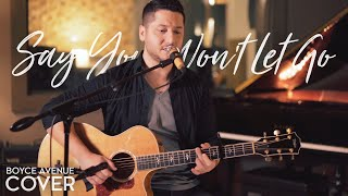 Repeat youtube video Say You Won't Let Go - James Arthur (Boyce Avenue acoustic cover) on Spotify & iTunes