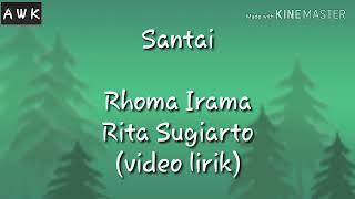 Santai - Rhoma Irama & Rita Sugiarto (video Lirik)