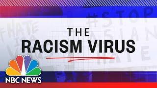 The Racism Virus: Anti-Asian Attacks Surge | NBC News NOW