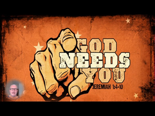 The Lord needs you
