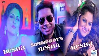 Nesha Nesha | Sandip & Ziya
