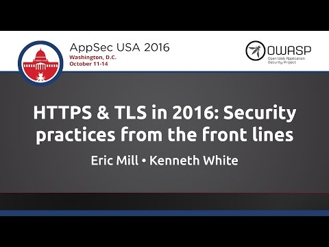 HTTPS & TLS in 2016: Security practices from the front lines - AppSecUSA 2016