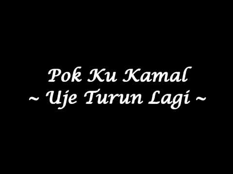 Pok Ku Kamal - Uje Turun Lagi (High Quality)