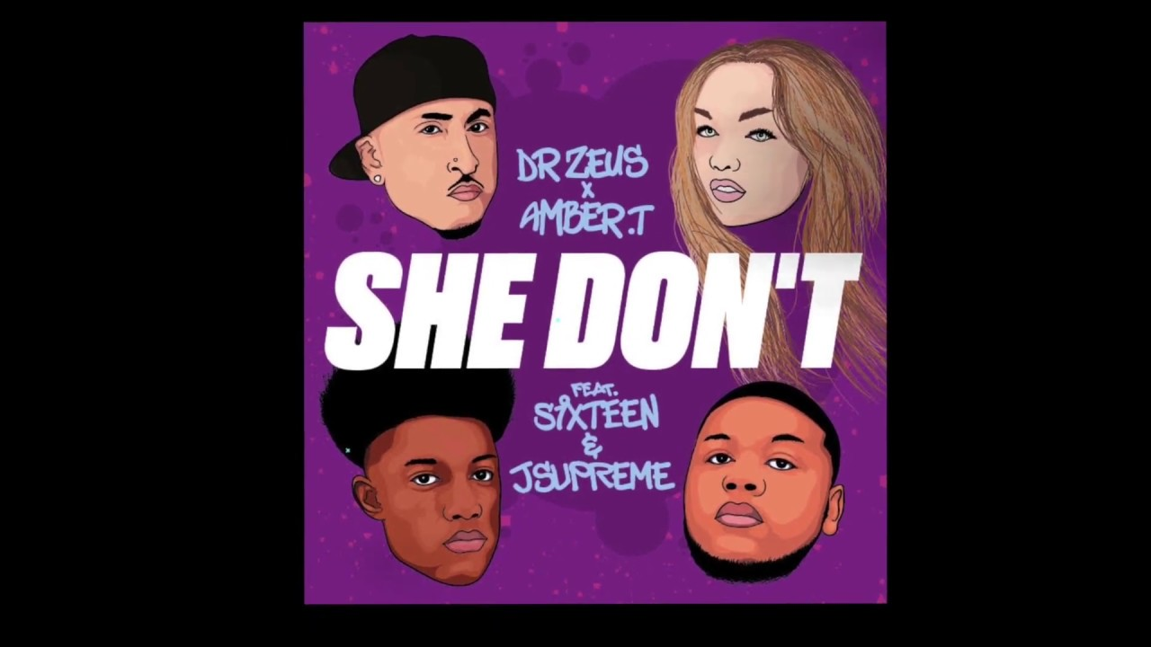 SHE DON'T  DRZEUS & AMBER T Feat SIXTEEN & J SUPREME (LYRIC VIDEO)