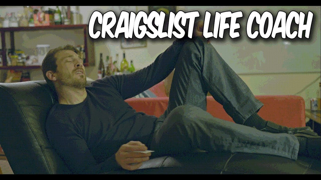 Craigslist Life Coach - Short - Comedy - YouTube 2b26d8d252