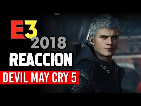 Mi REACCIÓN a DEVIL MAY CRY 5. Tráiler de Gameplay E3 2018 ¡WOW! ¿NERO, DANTE y VERGIL? | Caith_Sith
