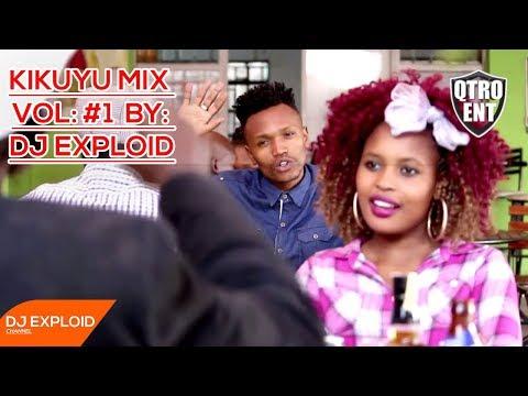 Kikuyu Mix Vol #1 - DJ Exploid ( www.djexploid.com '_' +254712026479 )