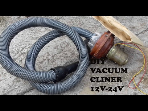 How to make a Vacuum Cleaner 12v-24 volts DIY