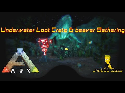 ARK Survival Evolved Underwater Loot Crate & beaver Gatherin