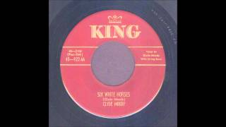 Clyde Moody - Six White Horses - Hillbilly 45