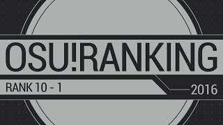 osu!ranking by dsco | Top 10 Players of 2016!