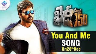 Khaidi No 150 Songs | You and me Song releasing on28dec | Chiranjeevi | #KhaidiNo150