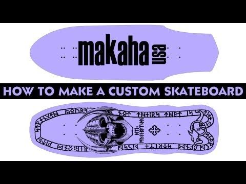 How to make a custom skateboard?