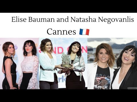 Elise Bauman & Natasha Negovanlis  In Cannes  Award, s, incredible pictures etc