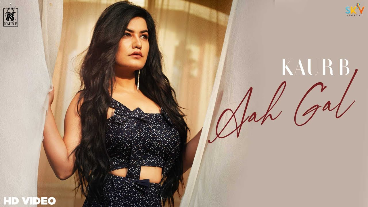 Aah Gal (Official Video) Kaur B | Beat Inspector | Sky Digital | Latest Punjabi Song 2021